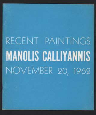 Manolis Calliyannis: Paintings 1960-1962. Manolis Calliyannis, Denys Sutton, Text