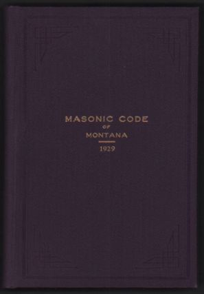Constitution and Code of Statutes of the Grand Lodge A.F. & A.M. of Montana. Together with...