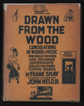 Drawn from the Wood: Consolations in Words & Music for Pious Friends and Drunken Companions. John...
