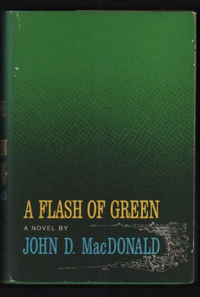 A Flash of Green. John D. MacDonald.