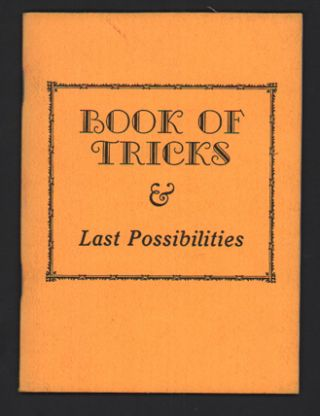 Book of Tricks & Last Possibilities