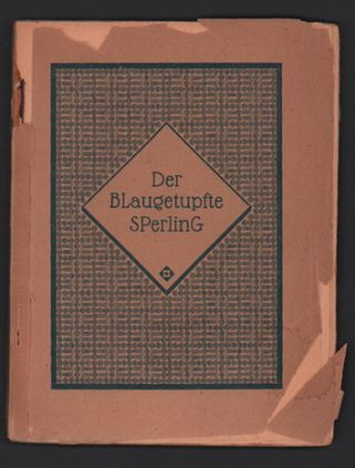 Der Blaugetupfte Sperling [The Blue-Speckled Sparrow]. B. Traven