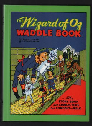 The Wizard of Oz: Waddle Book. L. Frank Baum, W W. Denslow