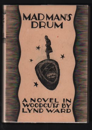 Mad Man's Drum: A Novel in Woodcuts. Lynd Ward.