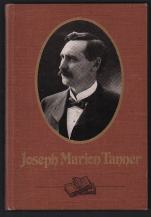 A Life Divided: The Biography of Joseph Marion Tanner 1859-1927. Margery W. Ward, Obert C. Tanner