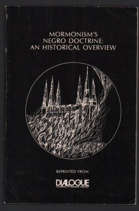 Mormonism's Negro Doctrine: An Historical Overview. Lester E. Bush, Jr