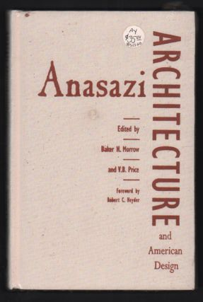 Anasazi Architecture and American Design. Baker H. Morrow, V. B. Price, Robert C. Heyder, Foreword