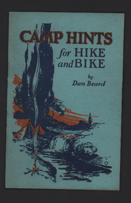 Camp Hints for Hike and Bike: A Book for Boy Scouts and all Boys. Dan Beard, Boy Scouts