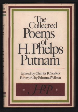 The Collected Poems of H. Phelps Putnam. H. Phelps Putnam, Charles R. Walker, Howard