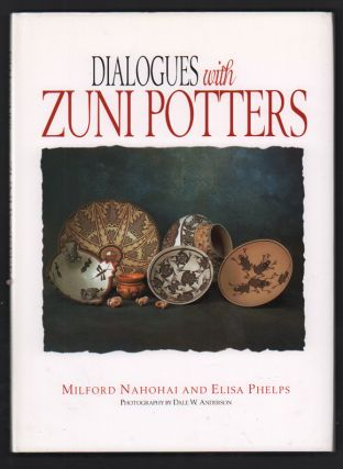 Dialogues with Zuni Potters. Milford Nahohai, Elisa Phelps, James Ostler, Foreword
