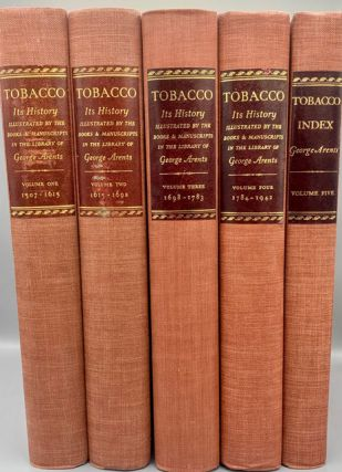 Tobacco: Its History Illustrated by the Books, Manuscripts and Engravings in the Library of George Arents, Jr. [five-volume set]