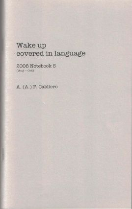 Wake Up Covered in Language; 2008 Notebook 5 (Aug -- Oct). Alex Caldiero