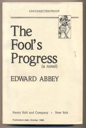 The Fool's Progress. Edward Abbey