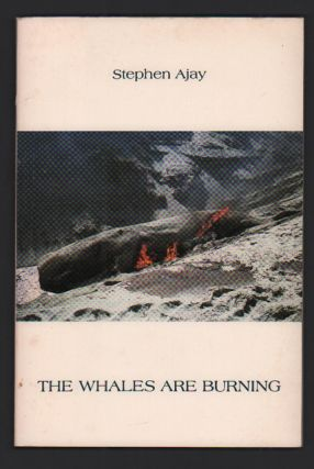 The Whales are Burning. Stephen Ajay
