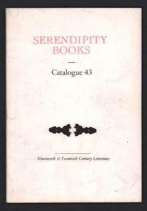 Serendipity Books Catalogue 43: Nineteenth & Twentieth Century Literature. Peter B. Howard