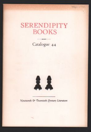 Serendipity Books Catalogue 44: Nineteenth & Twentieth Century Literature. Peter B. Howard