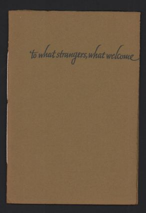 To What Strangers, What Welcome: A Sequence of Short Poems. J. V. Cunningham