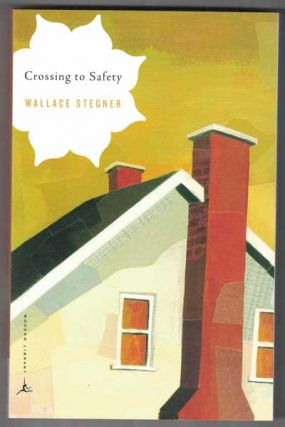Crossing to Safety. Wallace Stegner