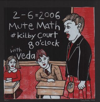Signed, Limited Edition Poster by Artist Leia Bell: 2 - 6 = 2006, Mute Math at Kilby Court, 8...