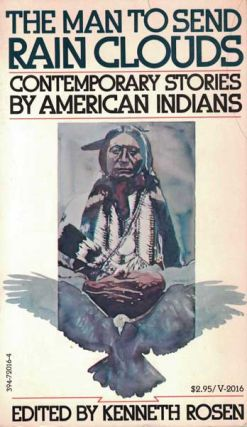 The Man to Send Rain Clouds: Contemporary Stories by American Indians. Kenneth Rosen, Leslie...