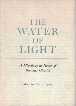 The Water of Light. Henry Taylor, Brewster Ghiselin