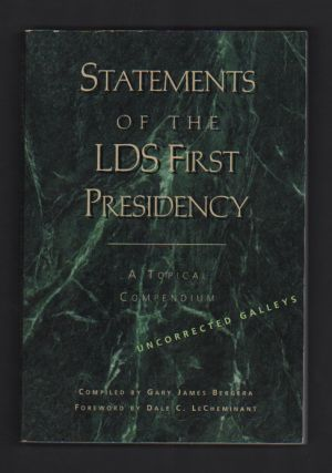 Statements of the LDS First Presidency: A Topical Compendium (3 volumes). Gary James Bergera,...