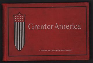 Greater America: Heroes, Battles, Camps; Dewey Islands, Cuba, Porto Rico