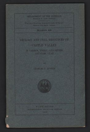 Geology and Coal Resources of Castle Valley In Carbon, Emery, and Sevier Counties, Utah...