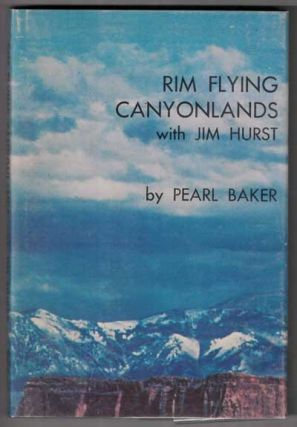 Rim Flying Canyonlands with Jim Hurst. Pearl Baker