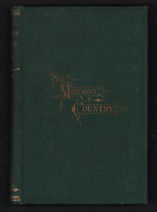 "The Mormon Country. A Summer with the ""Latter-Day Saints."" John Codman."