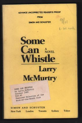 Some Can Whistle. Larry McMurtry