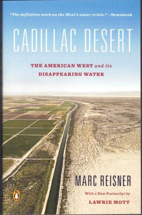 Cadillac Desert: The American West and Its Disappearing Water. Marc Reisner
