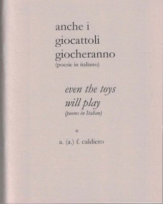 anche i giocattoli giocheranno even the toys will play; (poesie in italiano) (poems in Italian)....