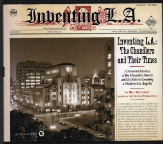 Inventing L.A.: The Chandlers and Their Times. Bill Boyarski, Based on the, Peter Jones