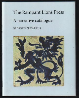 Rampant Lions Press: A Narrative Catalogue. Sebastian Carter