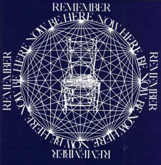 Be Here Now. Ram Dass