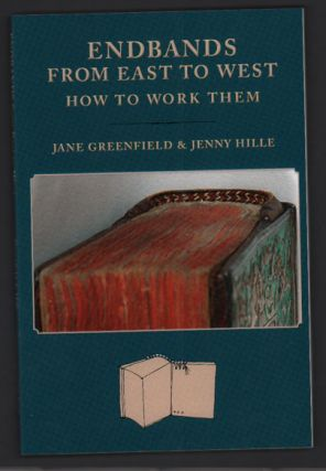 Endbands from East to West: How to Work Them. Jane Greenfield, Jenny Hille