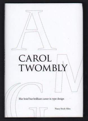 Carol Twombly: Her brief but brilliant career in type design. Nancy Stock-Allen