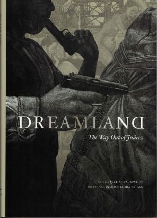 Dreamland: The Way Out of Juarez. Charles Bowden