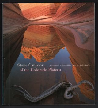 Stone Canyons of the Colorado Plateau. Charles Bowden, Jack Dykinga, photography
