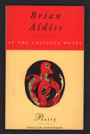 At the Caligula Hotel and Other Poems. Brian Aldiss.