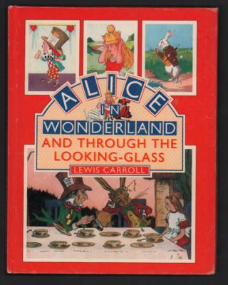 Alice in Wonderland and Through the Looking-Glass Adapted for Little Folks From the Original...