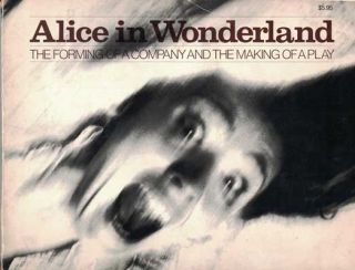 Alice in Wonderland: The Forming of a Company and the Making of a Play. Lewis Carroll, Richard...