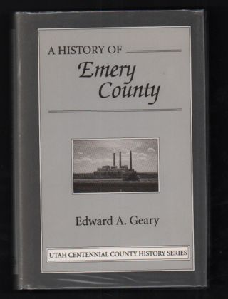 A History of Emery County. Edward A. Geary