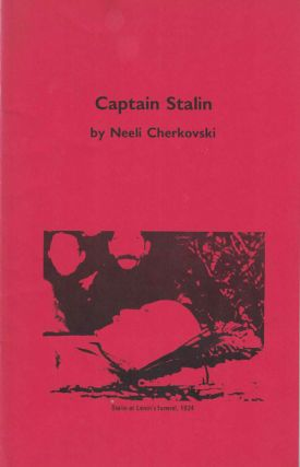 Captain Stalin; The Alarm, Number 18, Summer 1983. Neeli Cherkovski