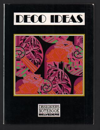 Deco Ideas: Floral & Graphic & Figurative Art-Deco Designs (Designer's Notebook 10). Wolfgang...