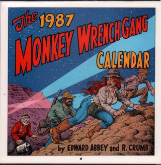 The 1987 Monkey Wrench Gang Calendar. Edward Abbey, R. Crumb