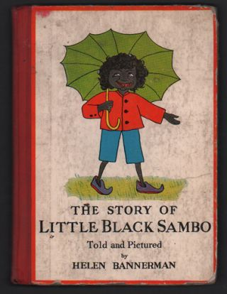 The Story of Little Black Sambo. Helen Bannerman, George C. Harvey.