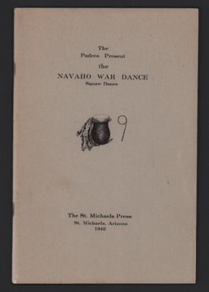 The Navaho War Dance: A Brief Narrative of Its Meaning and Practice (Cover title: The Padres...