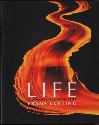 Life: A Journey Through Time. Frans Lanting, Christine Eckstrom